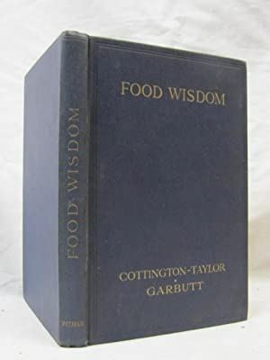Food Wisdom: Taylor, D. D. Cottington and Garbutt, P. L. (Assisted by)