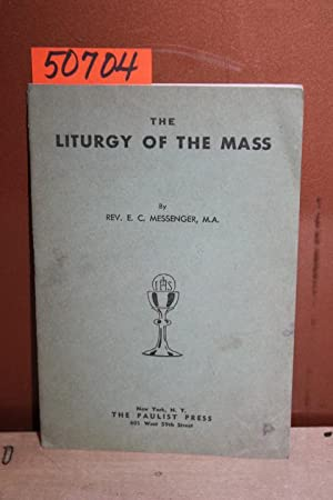 The Liturgy of the Mass: Messenger, Rev. E. C.