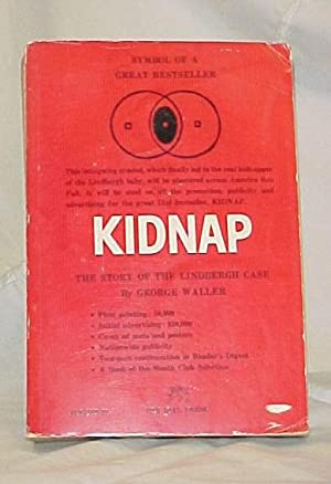 Kidnap, Story of the Lindbergh Case Review Copy;: Waller, George