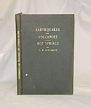 Earthquakes and Volcanoes-Hot Springs: Wilson, J.F.