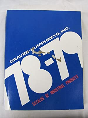 Catalog of Industrial Products 78-79: Graves-Humphreys. Inc.