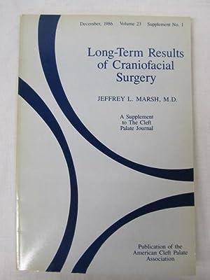 December, 1986, Volume 23, Supplement NO. 1; Long-Term Results of Craniofacial Surgery: A ...