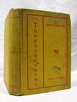 The Transgressors Story of a Great Sin Wilkes Barre Luzerne County PA: Adams, Francis A.