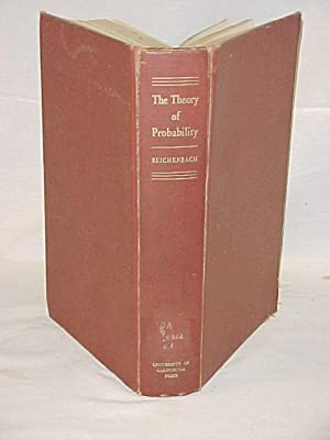 The Theory of Probability- An Inquiry into the Logical and Mathematical Foundations of the Calculus...