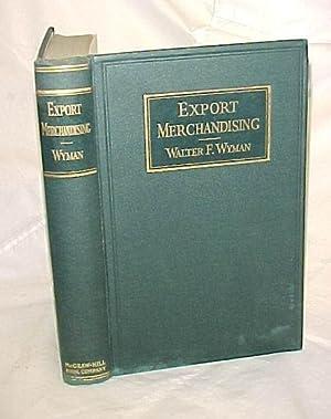 Export Merchandising: Wyman, Walter F.