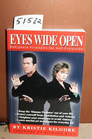 Eyes Wide Open: Bodyguard Strategies for Self-Protection: Kilgore, Kristie