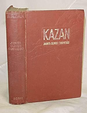 Kazan: Curwood, James Oliver