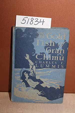 The Gold Fish of Gran Chimu: Lummis, Charles F.