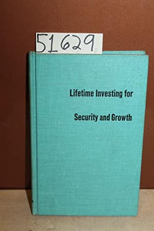 Lifetime Investing for Security and Growth: Grant, E. Stanley