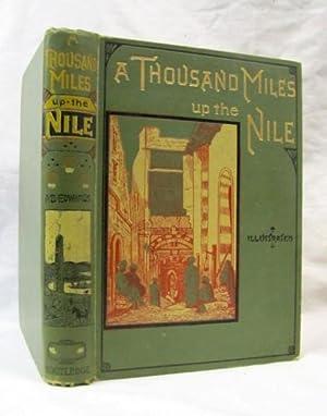 A Thousand Miles Up the Nile SECOND ED: Edwards, Amelia B.
