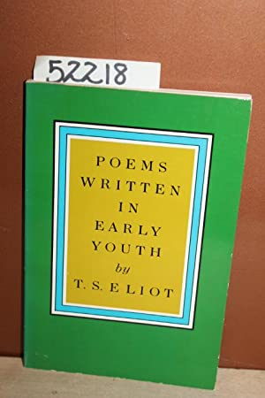Poems Written in Early Youth: Eliot, T.S.