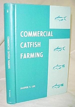 Commercial Catfish Farming: Lee, Jasper S.
