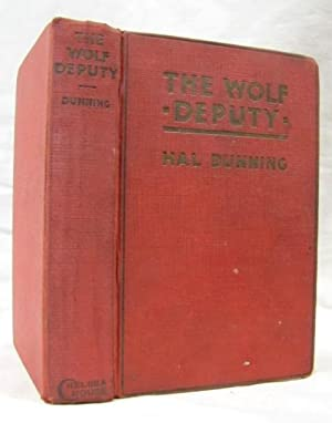 The Wolf Deputy: Dunning, Hal