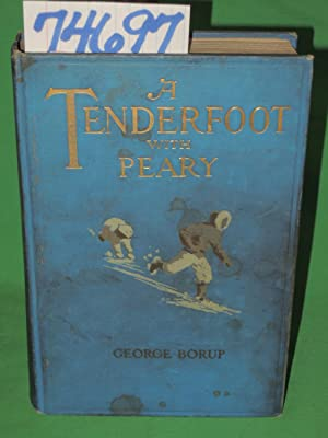 A Tenderfoot with Peary: Borup, George