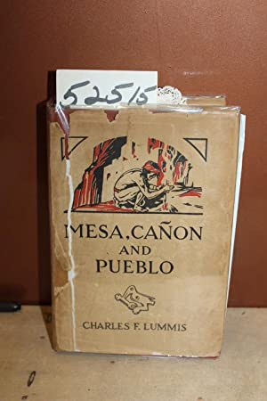 Mesa, Canon and Pueblo Our Wonderland of the Southwest-Its Marvels of Nature-Its Pageant of the ...