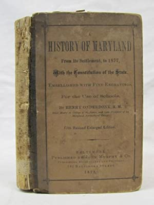 A History of Maryland from its Settlement, to 1877: Onderdonk, Henry