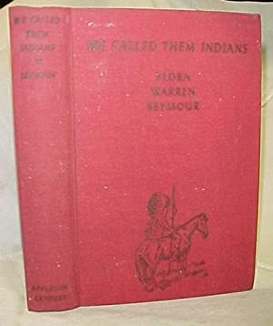 We Called Them Indians: Seymour, Flora Warren