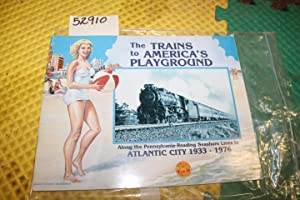The Trains to America's Playground; Along the Pennsylvania-Reading Seashore Lines to Atlantic ...