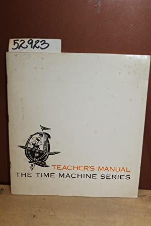 Teacher's Manual The Time Machine Series: Darby, Gene & Hornaday, Richard
