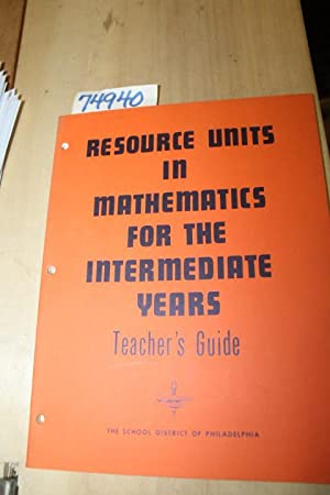 Resource Units in Mathematics for the Intermediate Years, Teacher's Guide: PHILADELPHIA SCHOOL...