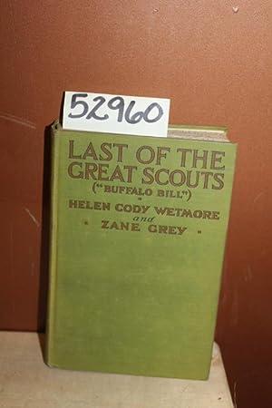 "Last of the Great Scouts (""Buffalo Bill""): Grey, Zane &"