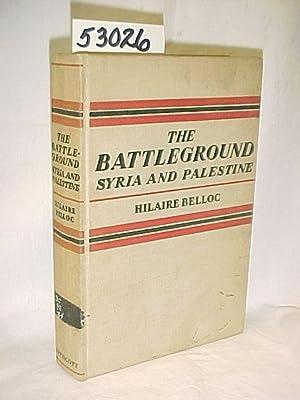 The Battleground Syria and Palestine: Belloc, Hilaire