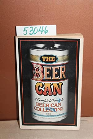 The Beer Can: A Complete Guide to: Wright, Larry [Editor]