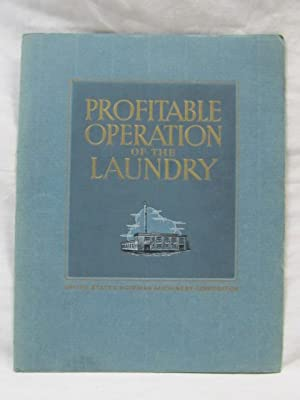 Profitable Operation of the Laundry: United States Hoffman Machinery Corp.