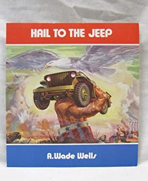 Hail to the Jeep: Wells, A. Wade