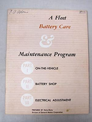 A Fleet Battery Care & Maintenance Program: Delco, Remy