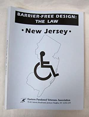 Barrier-Free Design: The Law; New Jersey: EPVA