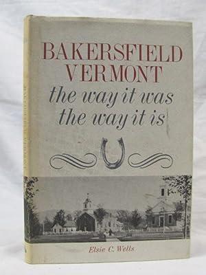 Bakersfield Vermont the Way it was the Way it is: Wells, Elsie C