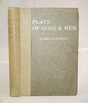 Plays of Gods & Men: Dunsany, Lord
