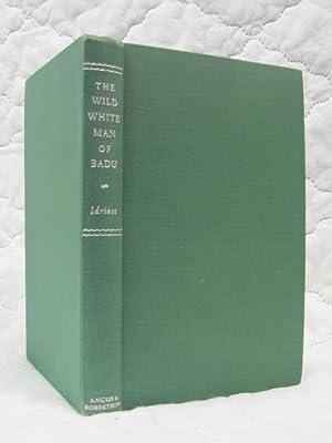 Wild White Man of Badu: A Story: Idriess, Ion L