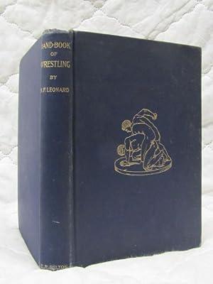 A Hand-Book of Wrestling: Leonard, Hugh F