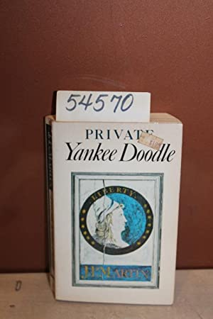 Private Yankee Doodle: Being a Narrative of Some of the Adventures: Martin, Joseph Plumb edited by ...