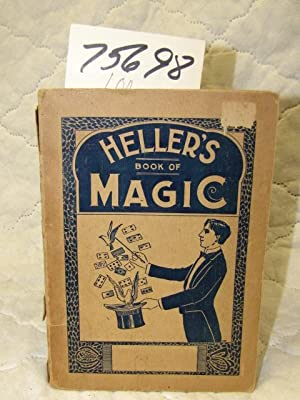 Book of Magic, containing Brief but All-Important Hints as to Magic and Its Mysteries: Heller's