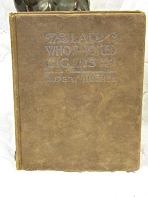 The Lady Who Smoked Cigars: Hughes, Rupert