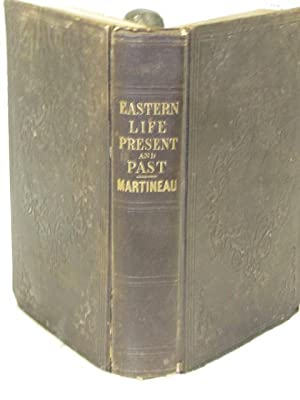 "Eastern Life, Present and Past ""Joyful to receive the the impression thereof, as the eye ..."
