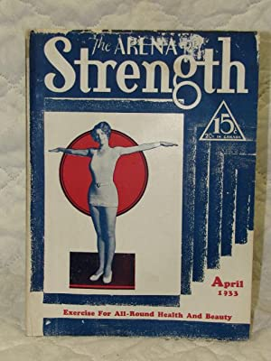 The Arena and Strength April 1933 Exercise For All Round Health And Beauty: The Arena and Strength