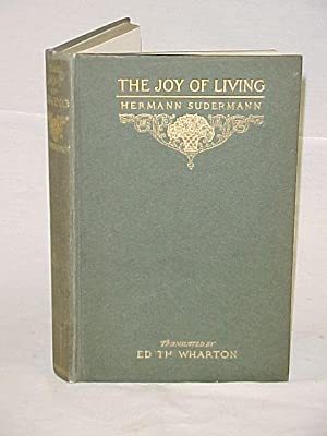 The Joy of Living; A Play in Five Acts: Sudermann, Hermann