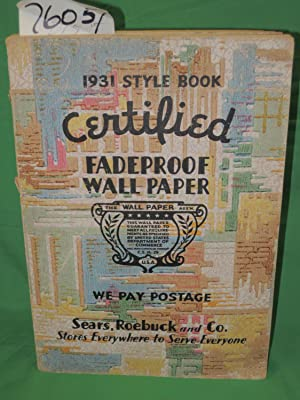Certified Fadeproof Wall Paper 1931 Style: Sears, Roebuck and Co.