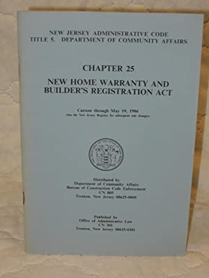 New Jersey Administrative Code Title 5 Department of Community Affairs Chapter 25 New Home Warranty...