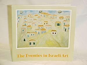 The Twenties in Israeli Art: Scheps, Marc; Yagid, Meira; Ginton, Ellen