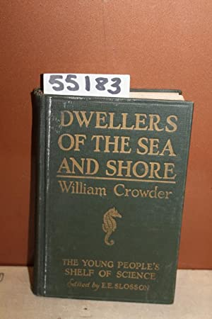 Dwellers of the Sea and Shore: The Young People's Shelf of Science: Crowder, William