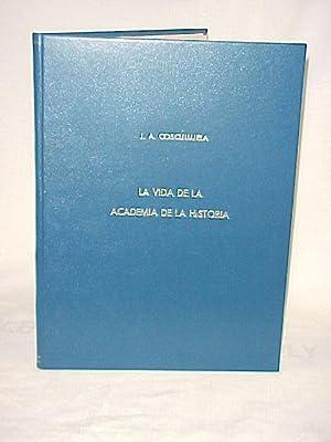 La Vida De La Academia De La Historia (1928-1929): Cosculluela, J.A.