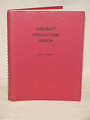 Aircraft Production Design: Thompson, James E.
