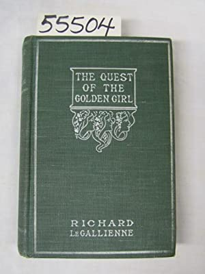 The Quest of the Golden Girl: Gallienne, Richard le