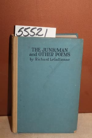 The Junk-Man and Other Poems: Gallienne, Richard le
