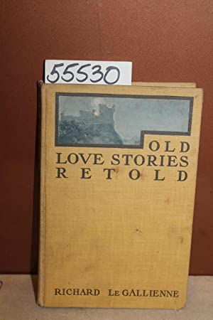 Old Love Stories Retold: Gallienne, Richard le